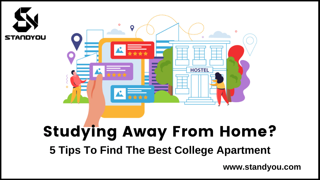 Studying Away From Home? 5 Tips To Find The Best College Apartment
